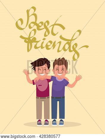 Best Friends In An Embrace. Funny Boys With Calligraphic Inscription With Shadow. Vector Illustratio