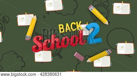 Image of back 2 school text over school items icons on green background. school, education and study concept digitally generated image.