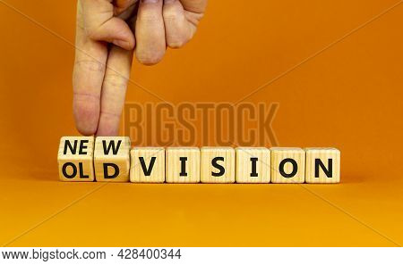 New Or Old Vision Symbol. Businessman Turns Cubes And Changes Words 'old Vision' To 'new Vision'. Be