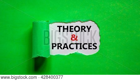 Theory And Practice Symbol. Words 'theory And Practice' Appearing Behind Torn Green Paper. Beautiful