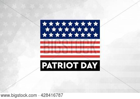 Patriot day, always Remember 9 11, september 11. Remembering. We will never forget, the terrorist attacks of 2001, background, Poster
