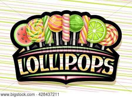 Vector Logo For Lollipops, Black Decorative Signboard With Various Green And Yellow Fruity Vivid Lol
