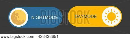 Daymode And Nightmode Switch. Light Filter Toggle Button. Sleeping Mode Turn On, Off. On Off Switch.