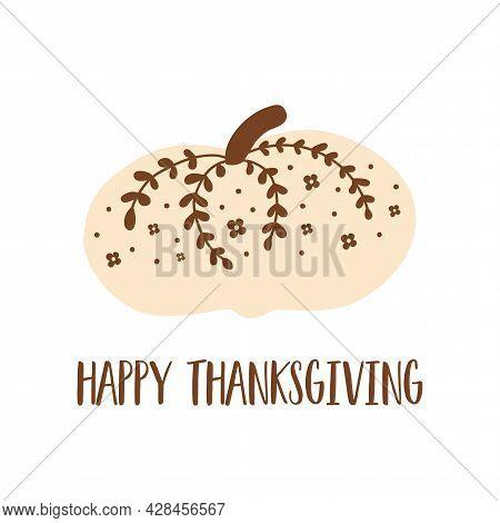 Thanksgiving Pumpkin. Happy Thanksgiving Day With Decorative Pumpkin. Cute Hand Drawn Element