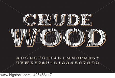 Crude Wood Alphabet Font. Vintage Messy Letters And Numbers For Label, Badge Or Emblem Design. Stock