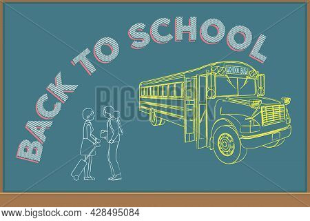 Chalkboard With Back To School Scene Of A Bus School And Two Girls Talking