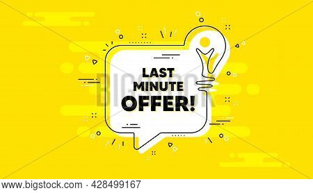 Last Minute Offer. Idea Yellow Chat Bubble Banner. Special Price Deal Sign. Advertising Discounts Sy