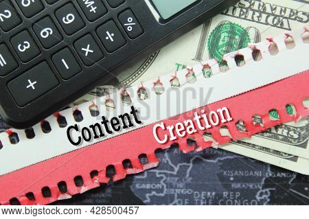 Banknotes, Calculators, Arrows, Glasses With The Word Content Creation