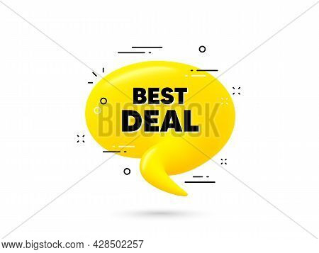 Best Deal Text. Yellow 3d Chat Bubble. Special Offer Sale Sign. Advertising Discounts Symbol. Best D