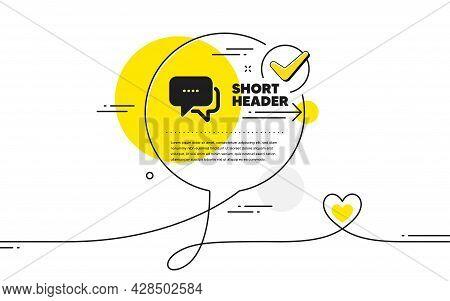 Message Icon. Continuous Line Check Mark Chat Bubble. Chat Comment Sign. Speech Bubble Symbol. Messa