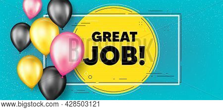 Great Job Text. Balloons Frame Promotion Banner. Recruitment Agency Sign. Hire Employees Symbol. Gre