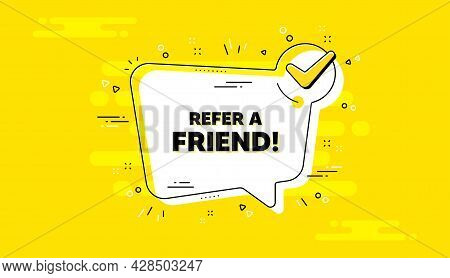 Refer A Friend Text. Check Mark Yellow Chat Banner. Referral Program Sign. Advertising Reference Sym