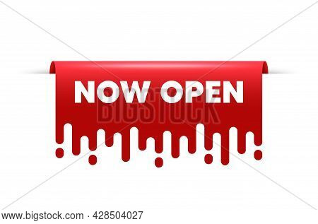 Now Open. Red Ribbon Tag Banner. Promotion New Business Sign. Welcome Advertising Symbol. Now Open S