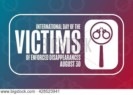 International Day Of The Victims Of Enforced Disappearances. August 30. Holiday Concept. Template Fo