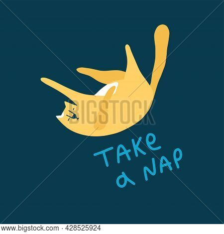 Cute Yellow Sleepy Cat. Trendy Style Art With Pet And Funny Lettering 'take A Nap'. Vector Illustrat