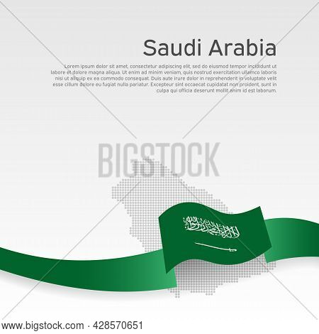 Background With Wavy Flag And Mosaic Map Of Saudi Arabia. Saudi Arabia Flag With Wavy Ribbon On Whit