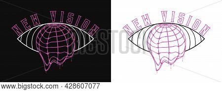 New Vision Slogan For T-shirt Design. Earth Globe That Melts And Eye Illustration For Tee Shirt Typo