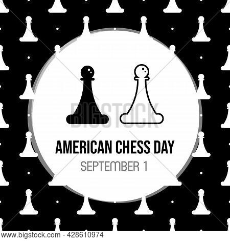 American Chess Day Vector Cartoon Style Greeting Card, Illustration With Black And White Pawn Chess