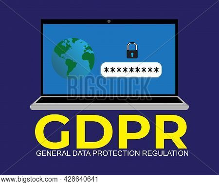 Illustration Of Laptop, Gdpr Word And General Data Protection Regulation