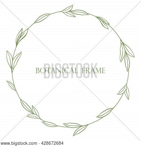 Simple Minimalistic Botanical Frame Hand Drawing. Vector Wreath With Leaves. Rim For Invitation Or G