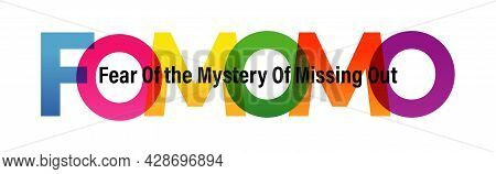 Fomomo Word Vector Illustration. Fear Of The Mystery Of Missing Out. Colored Rainbow Text. Vector Ba
