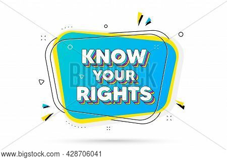Know Your Rights Message. Chat Bubble With Layered Text. Demonstration Protest Quote. Revolution Act