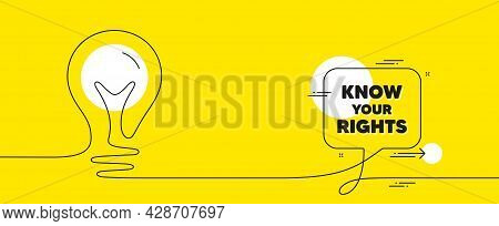 Know Your Rights Message. Continuous Line Idea Chat Bubble Banner. Demonstration Protest Quote. Revo