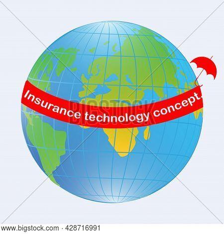 Globe - Insurtech Concept. Insurance Technology Concept. Technologies In The Insurance Business. Mob