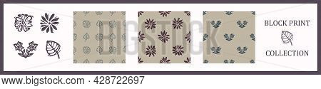Seamless Background Block Print Collection Flower And Leaf Set Of 3 Patterns With Motif. Rustic Babi