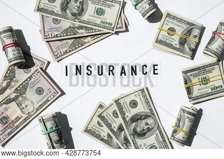 Text Insurance Around Us Dollar Banknotes. Health, Life, Home, Car Insurance. Insurance Business Con