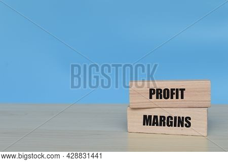 Wooden Blocks With Text Profit Margins. Business Concept