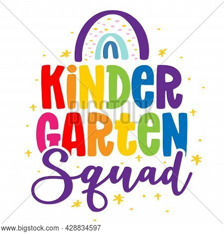 Kindergarten Squad - Colorful Typography Design. Good For Clothes, Gift Sets, Photos Or Motivation P