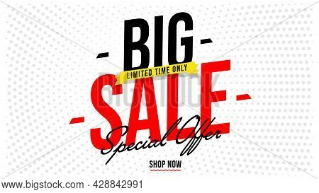 Limited Time Big Sale Super Offer Banner Or Poster Template. Special Clearance Discount For Business