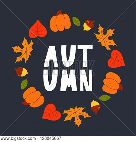 Vector Wreath Of Autumn Leaves And Fruit In Watercolor Style. Beautiful Round Wreath Of Yellow And R