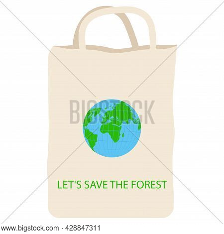 Cotton Bag, Globe - Vector. Let's Save The Forest. Eco Fabric Bag. Reusable Shopping Bag. Eco-friend