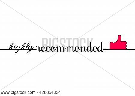 Highly Recommended. Thumb Up, Like. Calligraphy, Beautiful Handwriting, Text, Lettering For Banner,