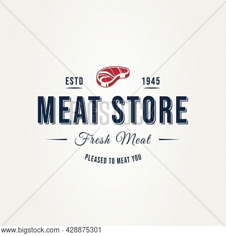 Vintage Meat Store Typography Badge Hipster Logo Vector Illustration Design. Classic Retro Restauran