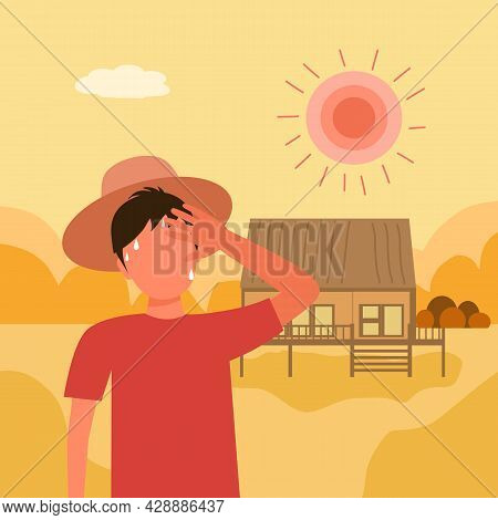 Farmer Feel Tire And Sweaty In Hot Climate Flat Design. Hot Summer Day In Countryside With Strong Su