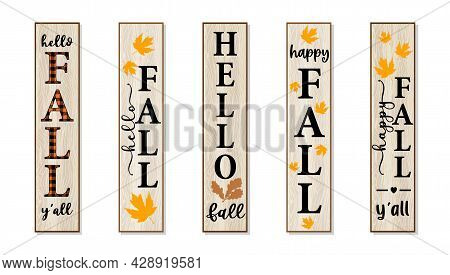 Vector Set Of Autumn Season Designs For Home Porch Vertical Signs. Welcome, Hello, Happy Fall Quotes
