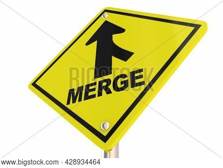 Merge Road Sign Consolidate Companies Business Merger Join Together 3d Illustration