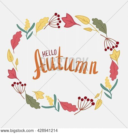 Hand Written Lettering Autumn With Autumn Leaves And Berries. Pattern For Cards, Invitations, Textil