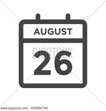 August 26 Calendar Day Or Calender Date For Deadline And Appointment