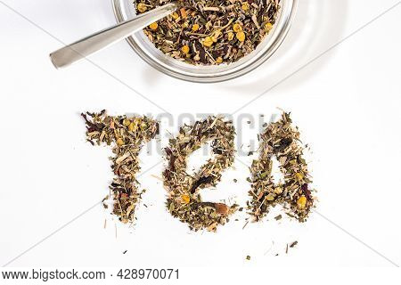 Tea Text Made By Tea Leaf On Wwhite Background Surface With A Bowl Of Tea And Small Glass Tea Cup -