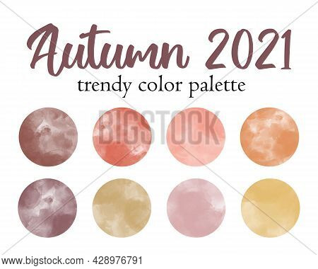 Autumn 2021 Fashion Trendy Color Palette. Design Color Trend Of Fall Season. Modern Autumnal Waterco