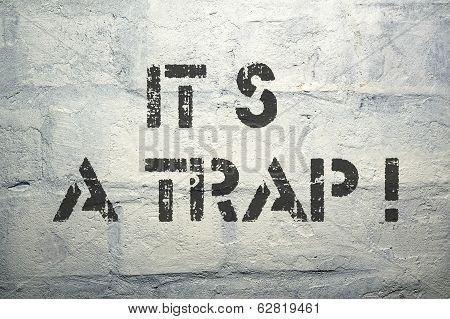 It Is A Trap