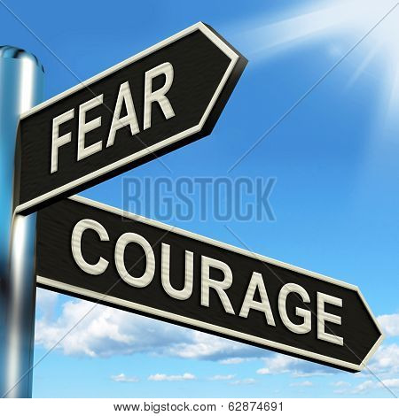 Fear Courage Signpost Showing Scared Or Courageous poster