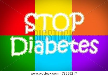 Stop Diabetes Concept text on background idea poster