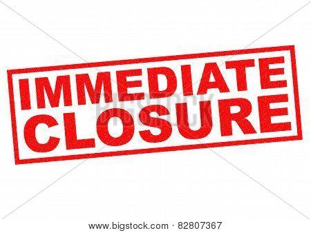 Immediate Closure
