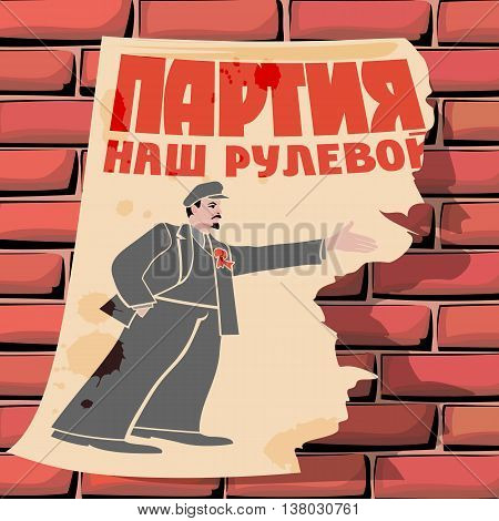 Torn poster of Lenin on the wall. The inscription in Russian says The party will show the way. Cartoon satire vector illustration.