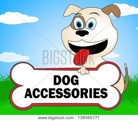 Dog Accessories Represents Pups Puppy And Doggie